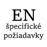 EN- špecifické požiadavky
